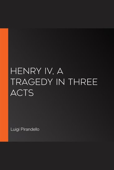 Henry IV A Tragedy in Three Acts - cover