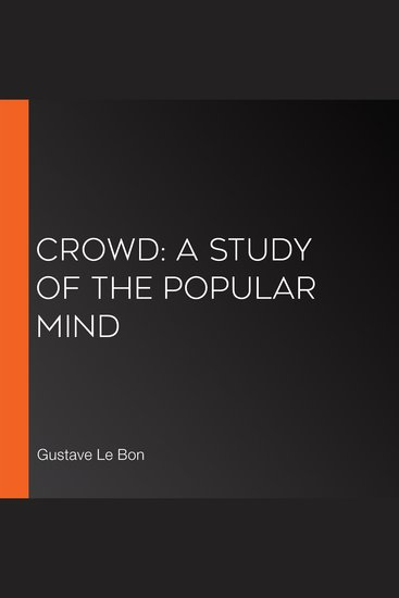 Crowd: A Study of the Popular Mind - cover