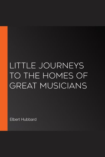 Little Journeys to the Homes of Great Musicians - cover