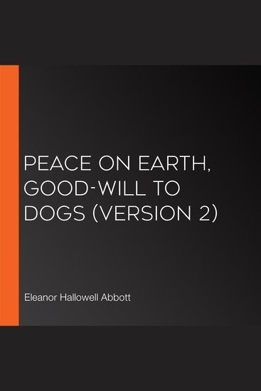Peace on Earth Good-Will to Dogs (version 2) - cover
