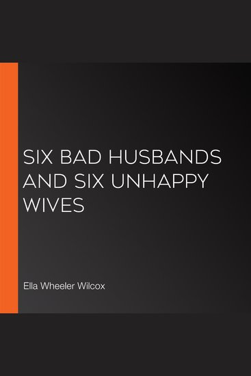 Six Bad Husbands and Six Unhappy Wives - cover