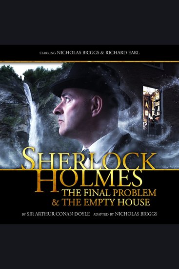 The Sherlock Holmes: Final Problem & The Empty House - The Final Problem & The Empty House - cover