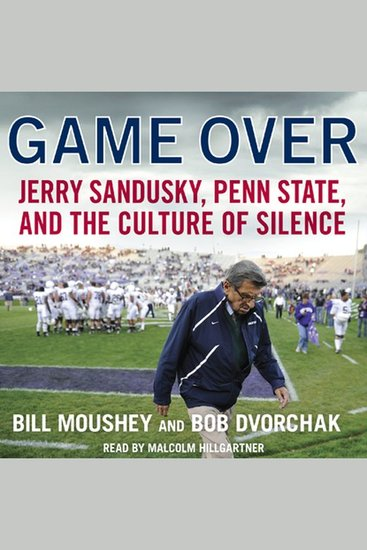 Game Over - Penn State Jerry Sandusky and the Culture of Silence - cover