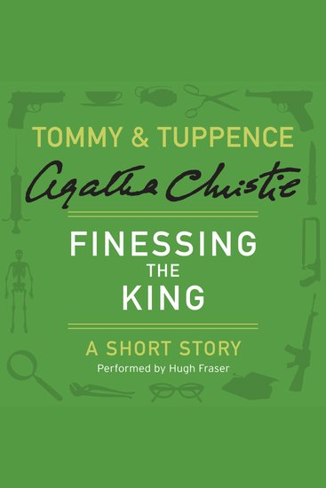 Finessing the King - A Tommy & Tuppence Short Story - cover