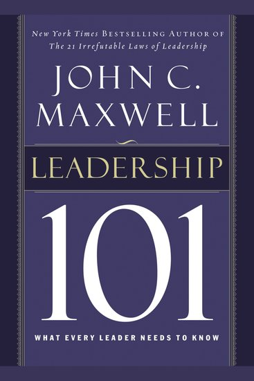 Leadership 101 - What Every Leader Needs to Know - cover