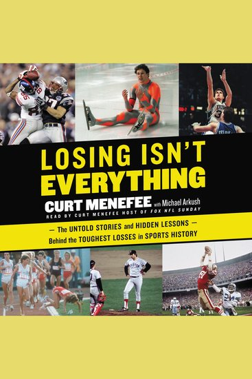 Losing Isn't Everything - The Untold Stories and Hidden Lessons Behind the Toughest Losses in Sports History - cover