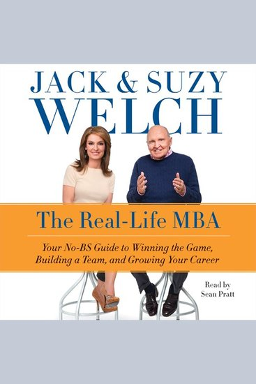 The Real-Life MBA - Your No-BS Guide to Winning the Game Building a Team and Growing Your Career - cover