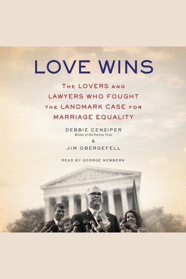 Love Wins - The Lovers and Lawyers Who Fought the Landmark Case for Marriage Equality - cover