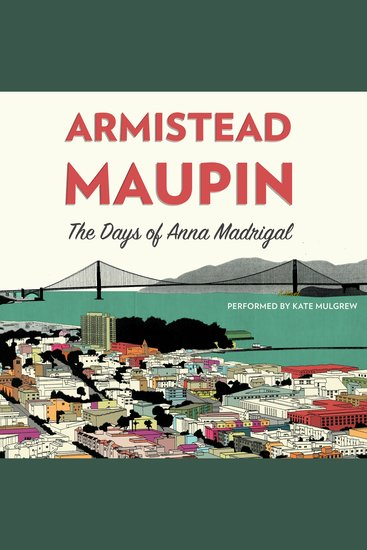 The Days of Anna Madrigal - A Novel - cover