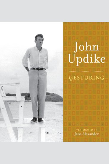Gesturing - A Selection from the John Updike Audio Collection - cover