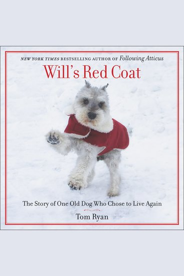 Will's Red Coat - The Story of One Old Dog Who Chose to Live Again - cover