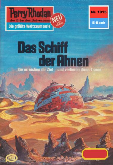 """Perry Rhodan 1015: Das Schiff der Ahnen - Perry Rhodan-Zyklus """"Die kosmische Hanse"""" - cover"""
