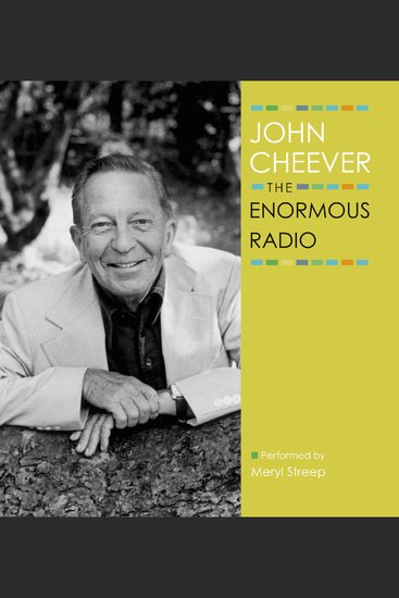 The Enormous Radio - The John Cheever Audio Collection - cover
