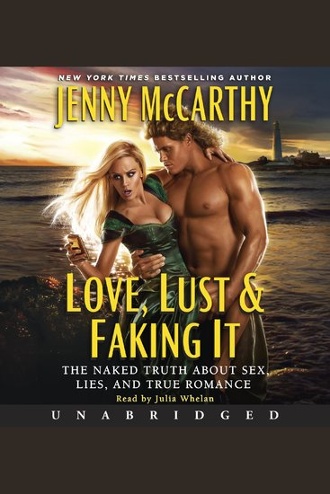 Love Lust & Faking It - The Naked Truth About Sex Lies and True Romance - cover