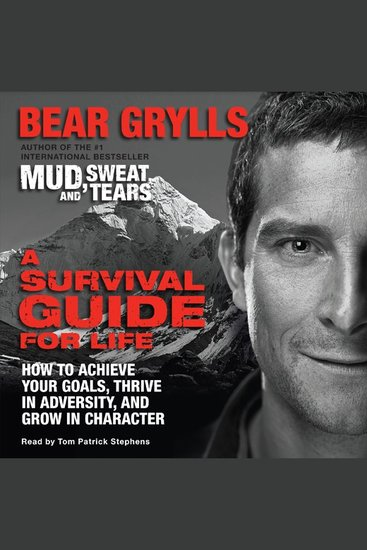 Survival Guide for Life A - How to Achieve Your Goals Thrive in Adversity and Grow in Character - cover