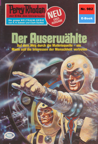 """Perry Rhodan 982: Der Auserwählte - Perry Rhodan-Zyklus """"Die kosmischen Burgen"""" - cover"""