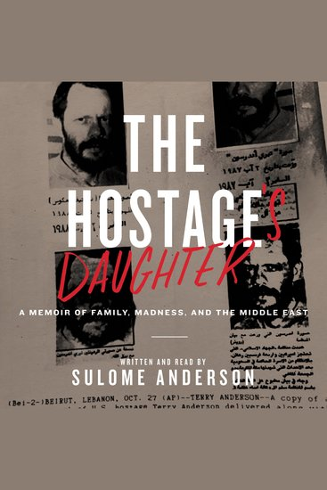 The Hostage's Daughter - A Memoir of Family Madness and the Middle East - cover
