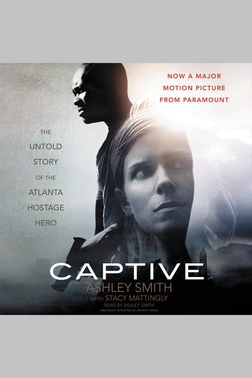 Captive - The Untold Story of the Atlanta Hostage Hero - cover