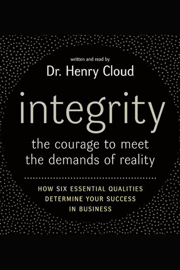 Integrity - The Courage to Meet the Demands of Reali - cover