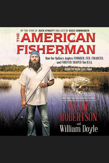 The American Fisherman - How Our Nation's Anglers Founded Fed Financed and Forever Shaped the Usa - cover