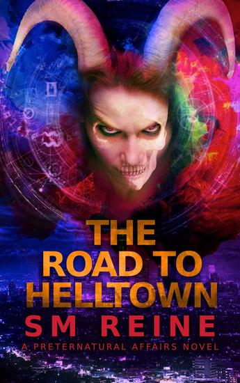 The Road to Helltown - Preternatural Affairs #9 - cover