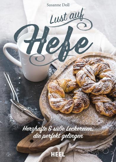 Lust auf Hefe - Herzhafte & süße Leckereien die perfekt gelingen - cover