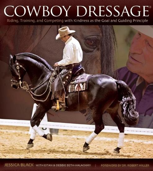 Cowboy Dressage - Riding Training and Competing with Kindness as the Goal and Guiding Principle - cover