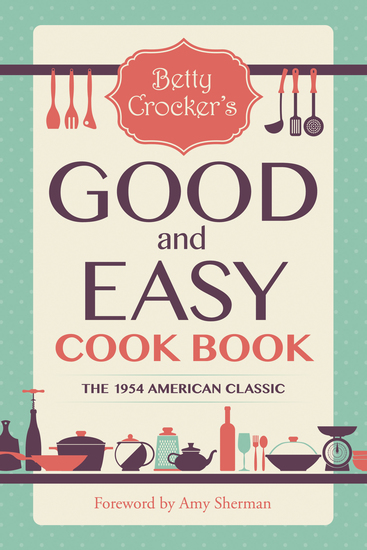 Betty Crocker's Good and Easy Cook Book - cover