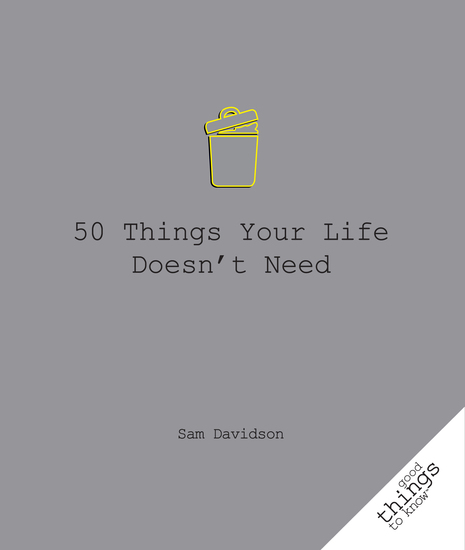 50 Things Your Life Doesn't Need - cover