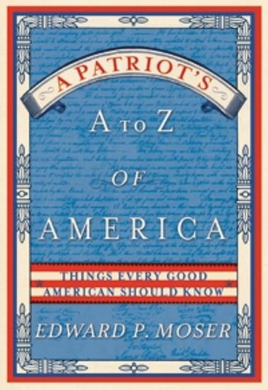 A Patriot's A to Z of America - Things Every Good American Should Know - cover