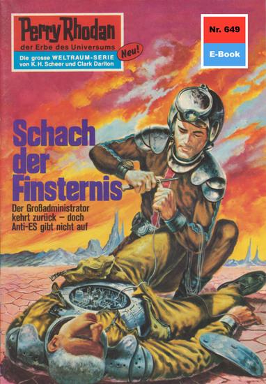 """Perry Rhodan 649: Schach der Finsternis - Perry Rhodan-Zyklus """"Das kosmische Schachspiel"""" - cover"""