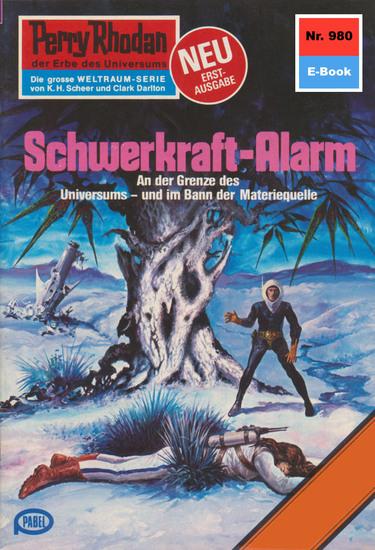 """Perry Rhodan 980: Schwerkraft-Alarm - Perry Rhodan-Zyklus """"Die kosmischen Burgen"""" - cover"""