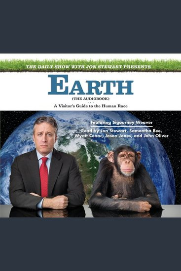 The Daily Show with Jon Stewart Presents Earth - A Visitor's Guide to the Human Race - cover
