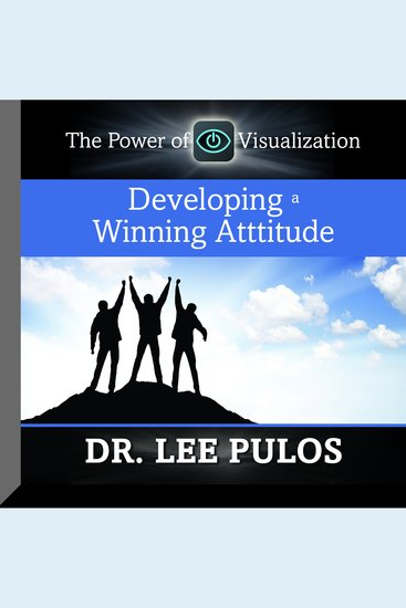 Developing a Winning Attitude - The Power of Visualization - cover