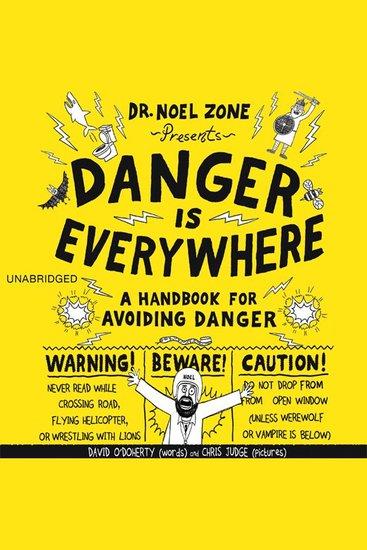 Danger Is Everywhere - A Handbook for Avoiding Danger - cover
