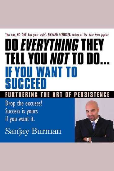 """Do Everything They Tell You Not to Do If You Want to Succeed - Success is Yours if You Want It - cover"