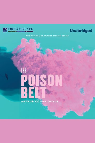 """The Poison Belt - Being an Account of Another Adventure of Prof George E Challenger Lord John Roxton Prof Summerlee and Mr E D Malone the Discoverers of """"The Lost World"""" - cover"""