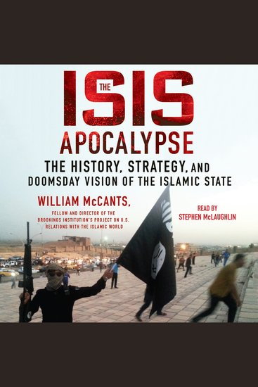 The ISIS Apocalypse - The History Strategy and Doomsday Vision of the Islamic State - cover