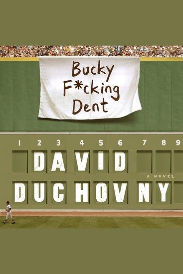 Bucky F*cking Dent - A Novel - cover