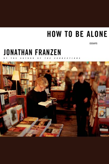 How to Be Alone - Essays - cover