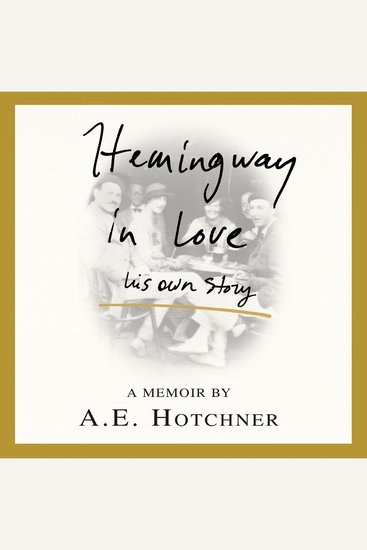 Hemingway in Love - His Own Story - cover