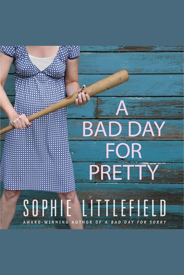 A Bad Day for Pretty - A Crime Novel - cover