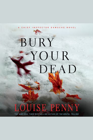 Bury Your Dead - A Chief Inspector Gamache Novel - cover