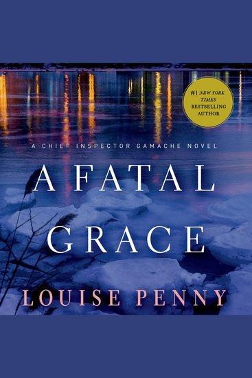 Fatal Grace A - A Chief Inspector Gamache Novel - cover