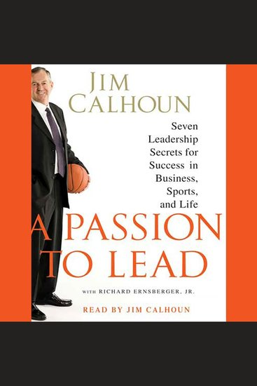 Passion to Lead A - Seven Leadership Secrets for Success in Business Sports and Life - cover