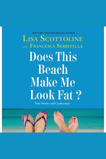 Does This Beach Make Me Look Fat? - True Stories and Confessions - cover
