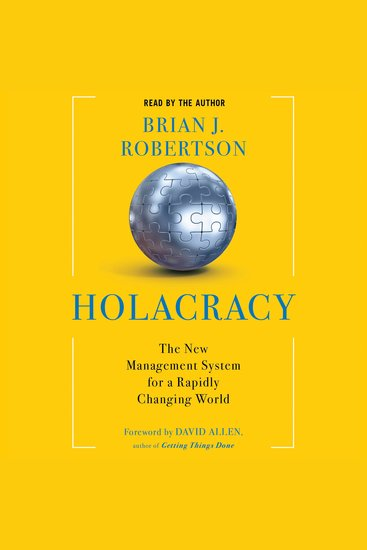Holacracy - The New Management System for a Rapidly Changing World - cover