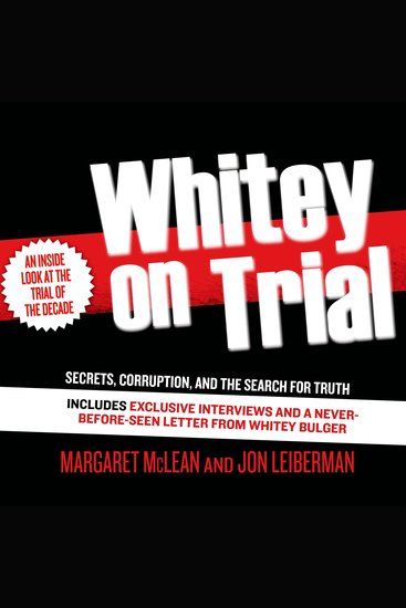 Whitey on Trial - Secrets Corruption and the Search for Truth - cover