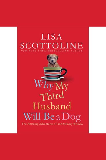 Why My Third Husband Will Be a Dog - The Amazing Adventures of an Ordinary Woman - cover