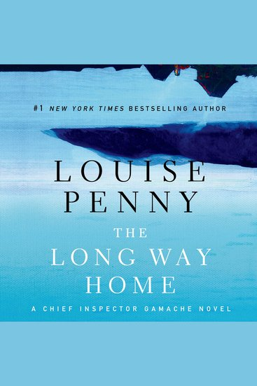 The Long Way Home - A Chief Inspector Gamache Novel - cover